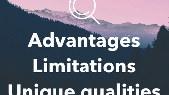 Advantages, limitations, and unique qualities